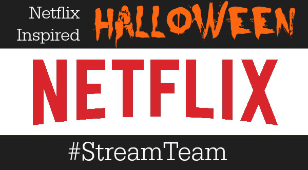 Netflix Inspired Halloween! Trick or Stream! | #StreamTeam ...